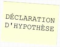 Déclaration d'hypothèse