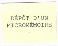 Dépot d'un micromémoire